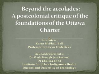 Beyond the  accolades: A postcolonial  c ritique  of the  foundations  of the Ottawa Charter