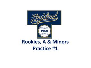 Rookies, A & Minors Practice #1