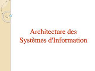 Architecture des Systèmes d'Information