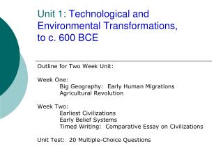 Unit 1:  Technological and Environmental Transformations,  to c. 600 BCE