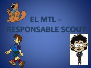 EL MTL –  RESPONSABLE SCOUT