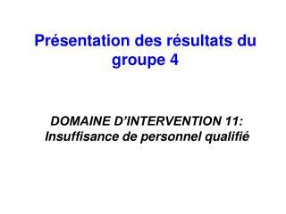 Présentation des résultats du groupe 4