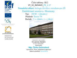 Číslo šablony: III/2 VY_32_INOVACE_ P9_1.17 Tematická oblast:  biologie člověka s rozsahem pro ZŠ