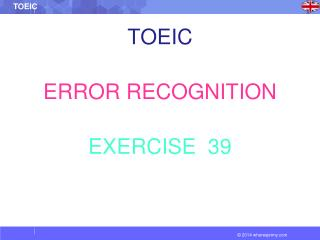 TOEIC ERROR RECOGNITION EXERCISE  39