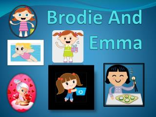 Brodie  And Emma