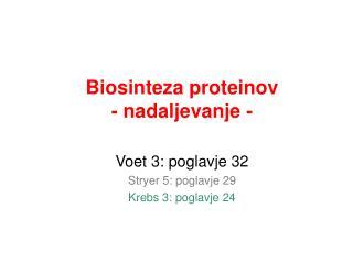 Biosinteza proteinov - nadaljevanje -