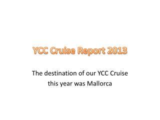 YCC Cruise Report 2013