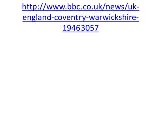 http://www.bbc.co.uk/news/uk-england-coventry-warwickshire-19463057