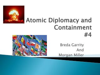 Atomic Diplomacy and Containment #4