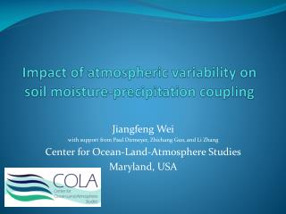 Impact of atmospheric variability on soil moisture-precipitation coupling