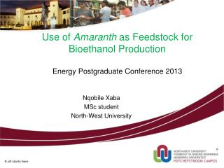 Use of  Amaranth  as Feedstock for Bioethanol Production Energy Postgraduate Conference 2013
