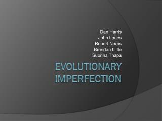Evolutionary imperfection