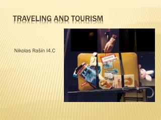 Traveling and tourism