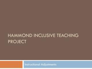 Hammond Inclusive Teaching Project