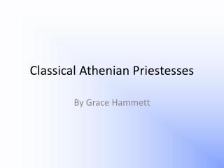 Classical Athenian Priestesses