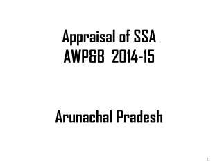 Appraisal of SSA AWP&B  2014-15 Arunachal Pradesh