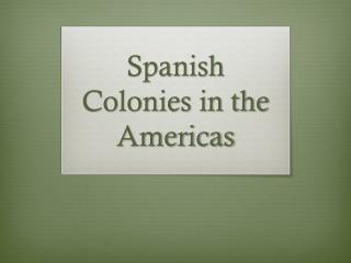 Spanish Colonies in the Americas