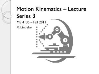 Motion Kinematics – Lecture Series 3