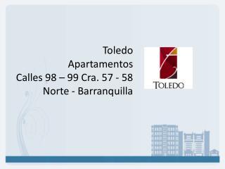 Toledo Apartamentos Calles 98 – 99 Cra. 57 - 58 Norte - Barranquilla