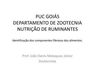 Prof. Jo�o Dar�s Malaquias J�nior Zootecnista