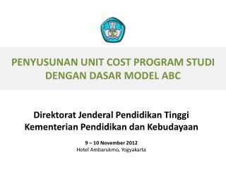 P ENYUSUNAN UNIT COST PROGRAM STUDI DENGAN DASAR MODEL ABC
