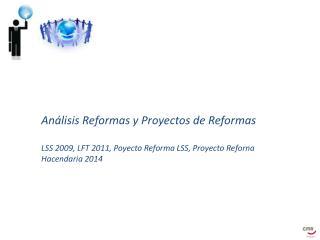 Análisis Reformas y Proyectos de Reformas