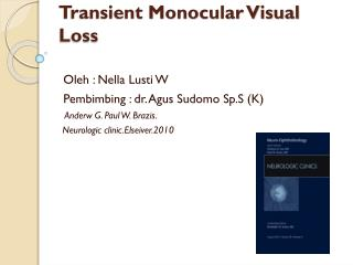 Transient Monocular Visual Loss