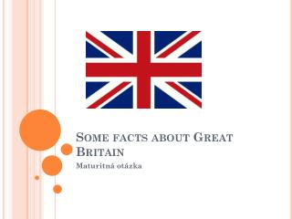 Some facts about Great Britain