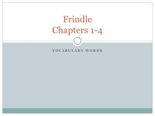 Frindle Chapters 1-4