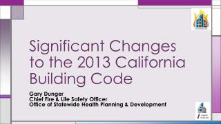 Significant Changes to the 2013 California Building Code