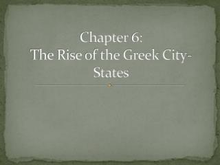 Chapter  6:  The Rise of the Greek City-States