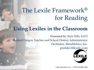 The Lexile Framework    for Reading