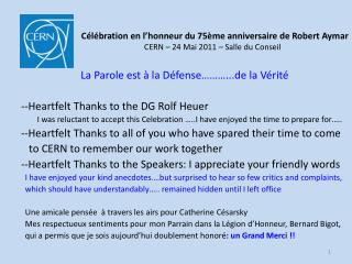 La Parole  est à  la  Défense ………...de la  Vérité --Heartfelt Thanks to the DG Rolf  Heuer