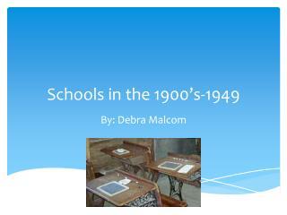 Schools in the 1900�s-1949