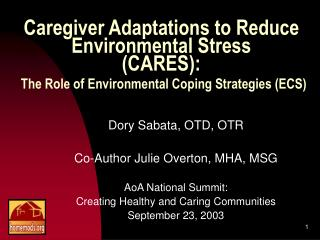 Caregiver Adaptations to Reduce Environmental Stress  CARES:  The Role of Environmental Coping Strategies ECS