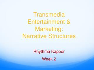 Transmedia Entertainment & Marketing: Narrative Structures