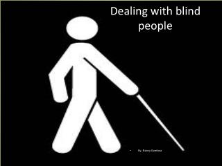 Dealing with blind people