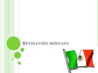Revoluci�n mexicana
