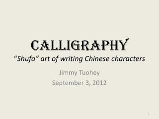 Calligraphy � Shufa � art of writing Chinese characters
