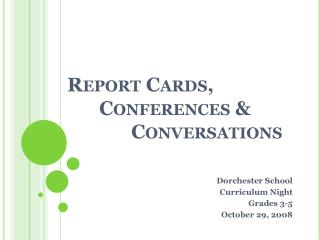 Report Cards, 	Conferences & 				Conversations