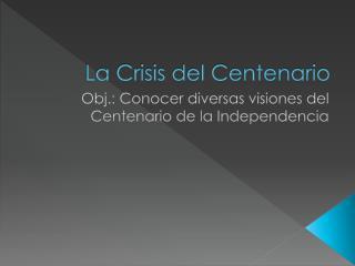 La Crisis del Centenario