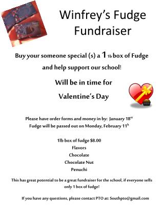 Buy your someone special (s) a  1  1b  box of Fudge and help support our school !