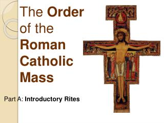 The  Order of the  Roman  Catholic  Mass
