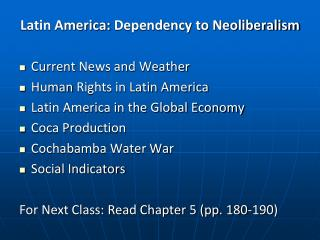 Latin America:  Dependency to Neoliberalism