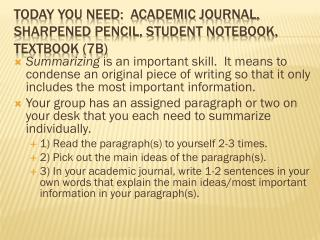 Today you need:  academic journal, sharpened pencil, student notebook, textbook (7b)