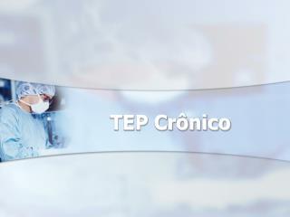 TEP Crônico