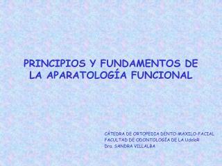 PRINCIPIOS Y FUNDAMENTOS DE LA APARATOLOG A FUNCIONAL