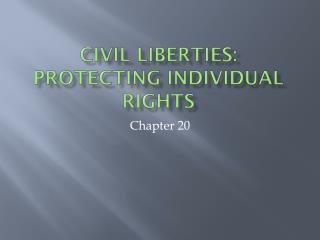 Civil Liberties: Protecting Individual Rights