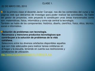 CLASE 1.  22 DE MAYO DEL 2010