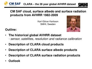 CM SAF  cloud ,  surface albedo  and  surface radiation products  from AVHRR 1982-2009